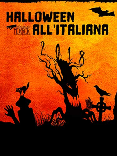 Halloween all'Italiana 2018 (Italian Edition) (Racconti Di Halloween)