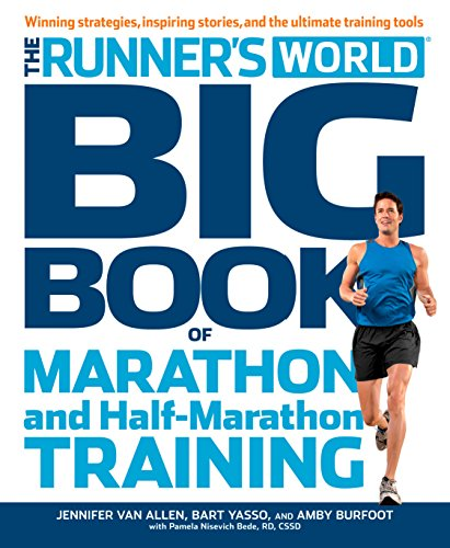 The Runner's World Big Book of Marathon and Half-Marathon Training: Winning Strategies, Inpiring Stories, and the Ultimate Training Tools (English Edition) por Jennifer Van Allen