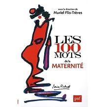 Les 100 mots de la maternité