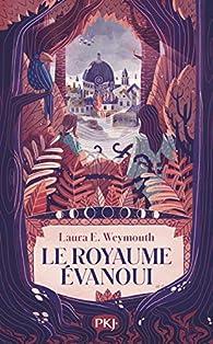 Le royaume évanoui par Laura E. Weymouth