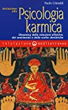 eBook Gratis da Scaricare Iniziazione alla psicologia karmica Dinamica delle relazioni affettive dei sentimenti e delle scelte destiniche (PDF,EPUB,MOBI) Online Italiano