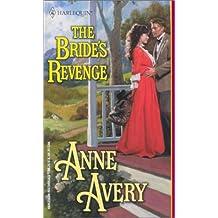 The Bride's Revenge (Harlequin Historical) by Anne Avery (2002-07-05)
