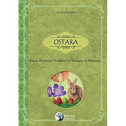 Ostara: Rituels, recettes et traditions de l'Equinoxe de Printemps
