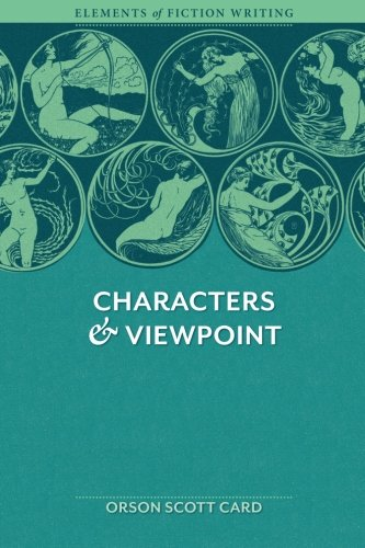 Characters & Viewpoint (Elements of Fiction Writing) por Orson Scott Card