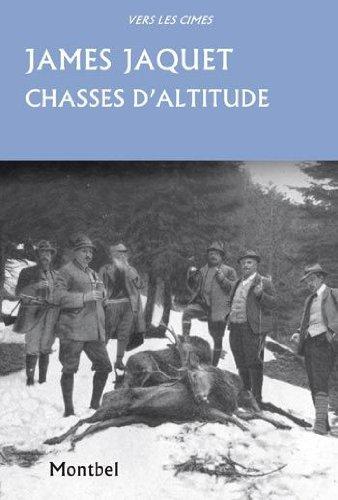 Chasses d'altitude: Chamois, brocards et coqs de bruyère.