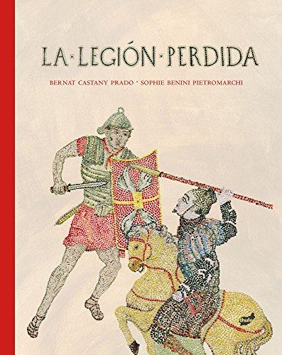 La Legion Perdida por Bernat Castany Prado
