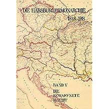 Die Habsburgermonarchie 1848-1918 / Die Habsburgermonarchie 1848-1918 Band V: Die bewaffnete Macht