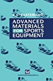 Advanced Materials for Sports Equipment: How Advanced Materials Help Optimize Sporting Performance and Make Sport Safer (Commonwealth Ctr St. in Amer. Culture) by E.A. Easterling (2013-10-04)