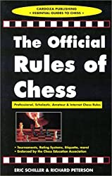 Official Rules of Chess: Professional, Scholastic and Internet Chess Rules (Cardoza Publishing essential guides to chess) by Eric Schiller (2000-10-26)