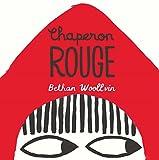 Chaperon rouge | Woollvin, Bethan. Auteur