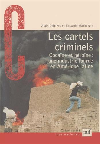 Les Cartels criminels : Cocaïne et héroïne, une industrie lourde en Amérique latine