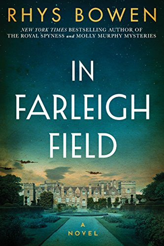 In Farleigh Field: A Novel of World War II by [Bowen, Rhys]