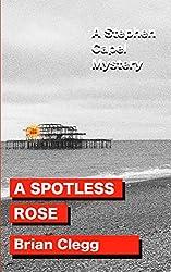 A Spotless Rose: A Stephen Capel Mystery