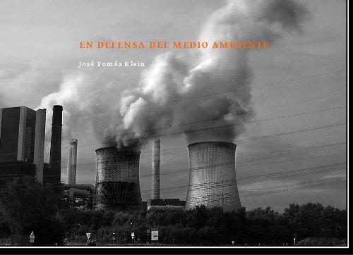 En Defensa del Medio Ambiente por José Tomás Klein