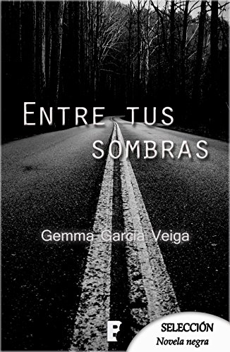 Entre tus sombras por Gemma García Veiga