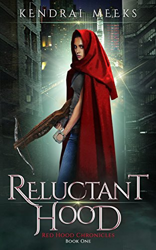 Reluctant Hood (Red Hood Chronicles Book 1) (English Edition) (Big Bad Wolf Little Red Riding Hood)