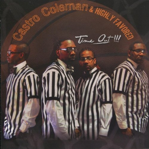 Time Out by Castro Coleman & Highly Favored (2010-03-16) (Coleman 16 3)