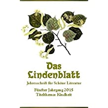 Das Lindenblatt. Titelthema: Kindheit: Jahresschrift für Schöne Literatur