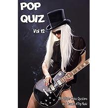 Pop Quiz Vol 12: 100 Multiple-Choice Questions on 7 Decades of Pop Music (Rock, Pop, 50s, 60s, 70s, 80s, 90s, 00s, Indie, Punk Rock, New Wave, Rap, Grunge, Soul, Glam Rock, Folk, Brit Pop)