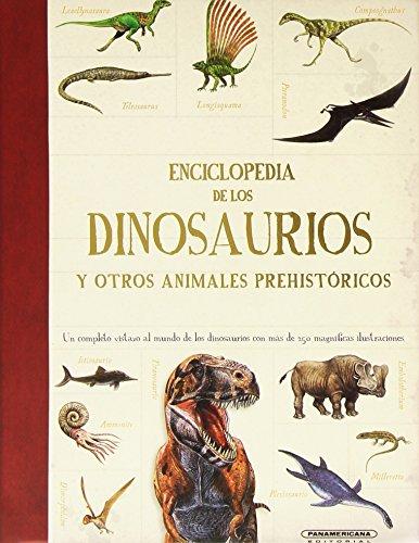 Enciclopedia de Los Dinosaurios y Otros Animales Prehistoricos