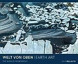 WELT VON OBEN 2019: EARTH ART - Die Erde von Oben - Luftbild-Fotografie