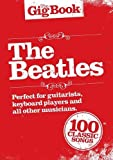 The Gig Book Of Beatles 100 Classics Lignes Melodiques/Accords Guitare/Paroles