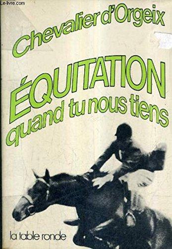 équitation quand tu nous tiens par Chevalier d'Orgeix