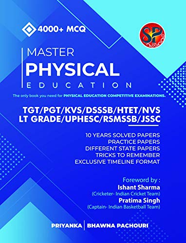 Master Physical Education (The only book you need for Physical Education Competitive Examination) - For TGT / PGT / KVS / DSSSB / HTET / NVS / LT GRADE / UPHESC / RSMSSB / JSSC