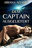 Dem Captain ausgeliefert: Sci-Fi-Romance