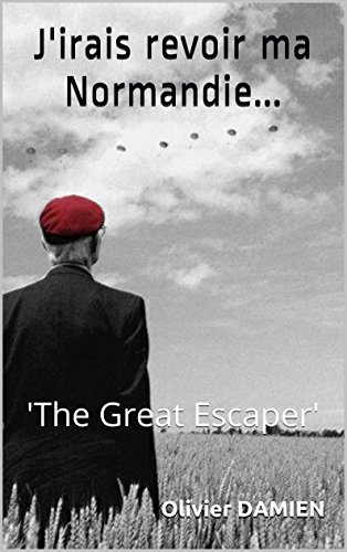 J'irais revoir ma Normandie...: 'The Great Escaper'