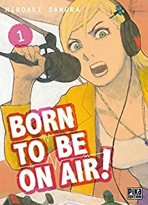 Born to be on air! Edition simple Tome 1