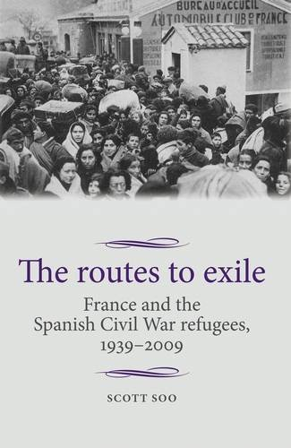 the-routes-to-exile-france-and-the-spanish-civil-war-refugees-1939-2009