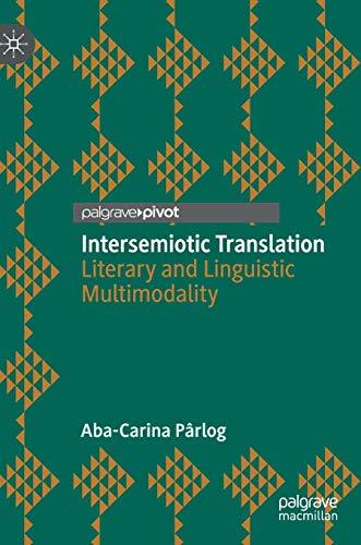 Intersemiotic Translation: Literary and Linguistic Multimodality