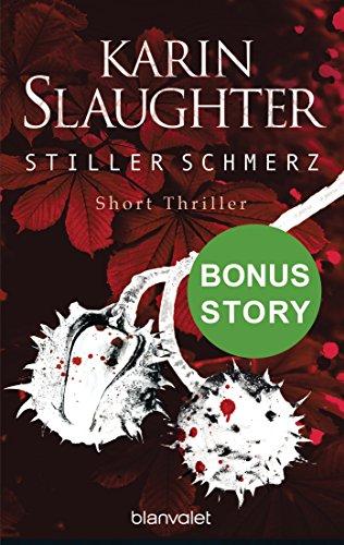 Buchseite und Rezensionen zu 'Stiller Schmerz: Bonus-Story zu »Bittere Wunden« - Short Thriller' von Karin Slaughter