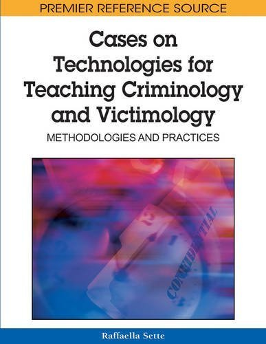 Cases on Technologies for Teaching Criminology and Victimology: Methodologies and Practices (Premier Reference Source) by Raffaella Sette (2009-10-15)