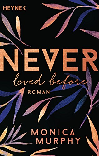 Never Loved Before: Roman (Never-Serie, Band 1)