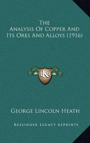 The Analysis of Copper and Its Ores and Alloys (1916)