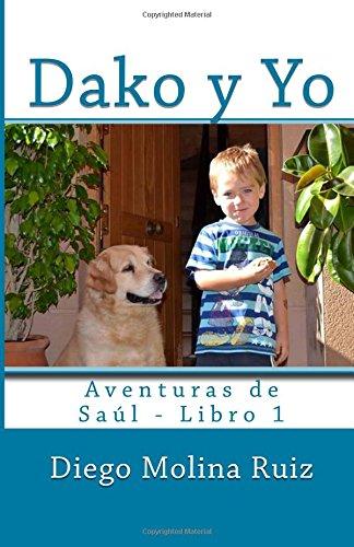 Dako y Yo: Volume 1 (Aventuras de Saúl)