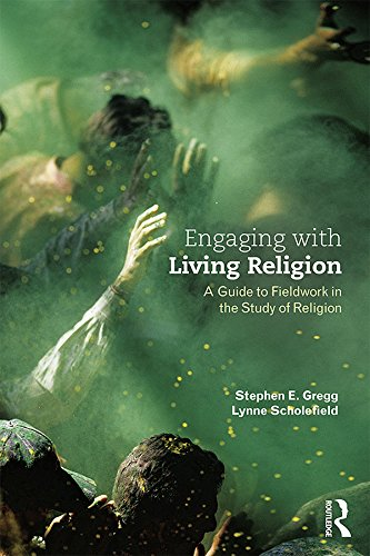Engaging with Living Religion: A Guide to Fieldwork in the Study of Religion