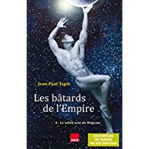 Les bâtards de l'empire 4 - Le soleil noir de Wagram