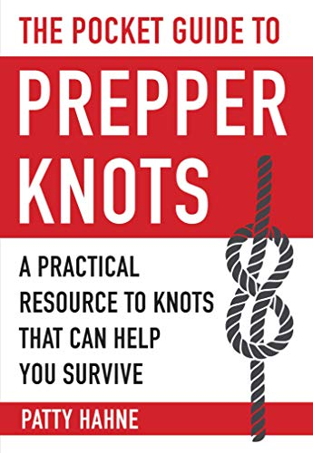 The Pocket Guide to Prepper Knots: A Practical Resource to Knots That Can Help You Survive Descargar PDF