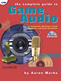 Image de The Complete Guide to Game Audio: For Composers, Musicians, Sound Designers, and
