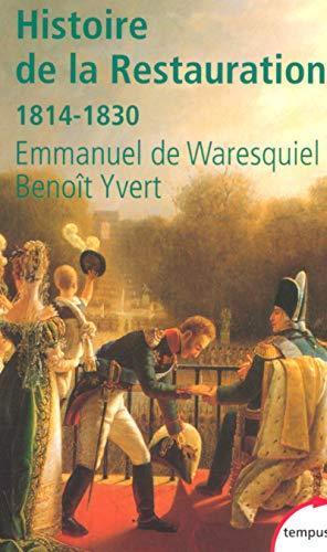 Histoire de la Restauration: 1814-1830 (Tempus) por Emmanuel Waresquiel