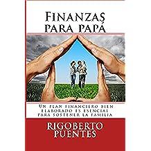 FINANZAS PARA PAPÁ: Manual de Planificación Financiera Personal e Inversiones Financieras