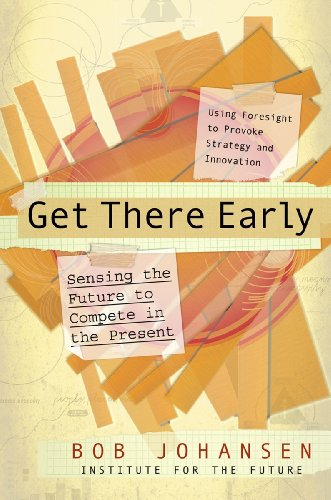 Get There Early: Sensing the Future to Compete in the Present (English Edition)