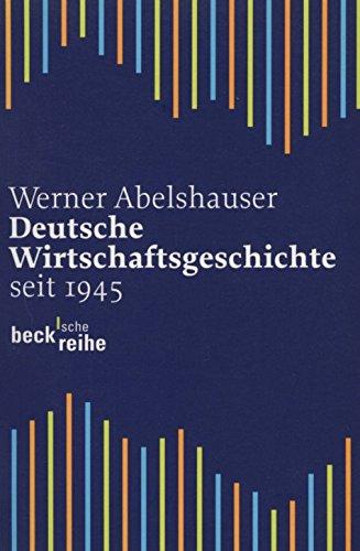Deutsche Wirtschaftsgeschichte seit 1945.
