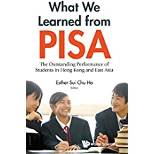 What We Learned from Pisa: The Outstanding Performance of Students in Hong Kong and East Asia