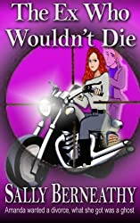 The Ex Who Wouldn't Die (Charley's Ghost) (Volume 1) by Sally Carlene Berneathy (2013-09-18)
