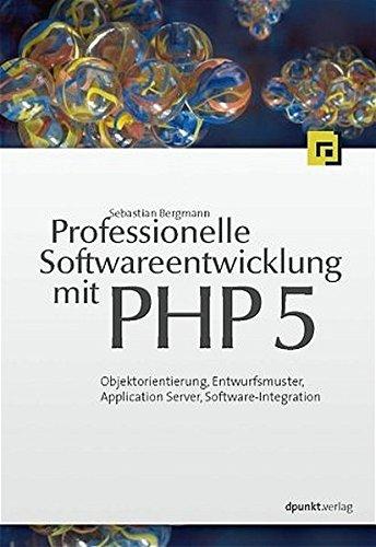 professionelle-softwareentwicklung-mit-php-5-objektorientierung-entwurfsmuster-modellierung-und-fort