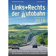 Links+Rechts der Autobahn 2016: Der Autobahn-Guide
